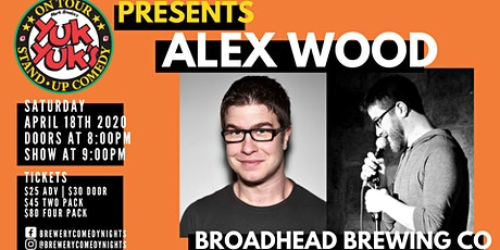 Yuk Yuks Presents ALEX WOOD (JFL, Kevin Harts LOL)@ Broadhead Brewing Co tickets