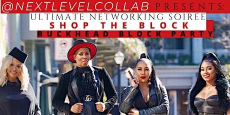 @NextLevelCollab P R E S E N T S :SHOP THE BLOCK - BUCKHEAD BLOCK PARTY tickets