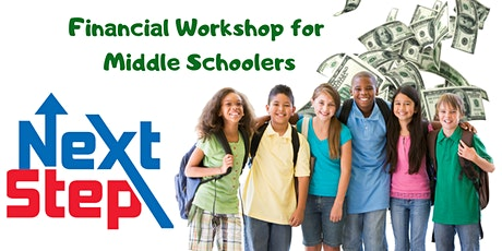 Next Step - Financial Workshop for Middle Schoolers tickets