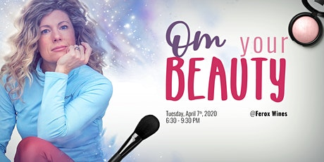 OM Your Beauty - A Yoga, Wine & Beauty Experience! tickets