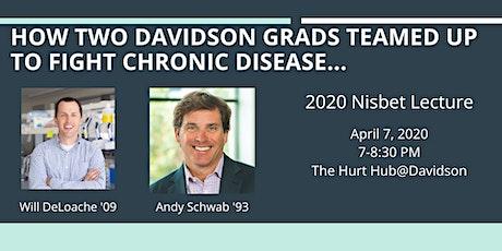 POSTPONED- 2020 Nisbet Lecture: Andy Schwab '93 + Will DeLoache '09 tickets