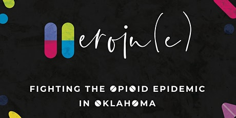 Heroin (e): Fighting the Opioid Epidemic in Oklahoma Film Screening, Dinner and Discussion tickets