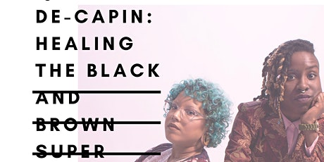 De-capin: Healing the Black and Brown Superwoman Myth tickets