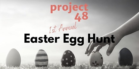 1st Annual Project 48 Easter Egg Hunt tickets
