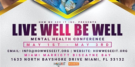 HOW WE SEE IT 'LIVE WELL BE WELL' MENTAL HEALTH AWARENESS CONFERENCE tickets