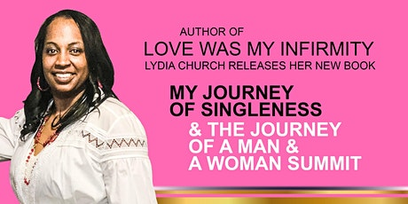 My Journey of Singleness Book Release & The Journey Of A Man & Woman Summit tickets