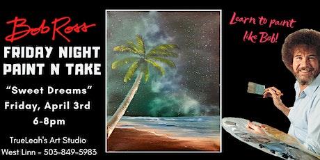 Bob Ross Paint'N'Take Night - Sweet Dreams tickets