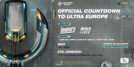 ULTRA Europe 2020: Official Countdown Party / Edinburgh UK tickets