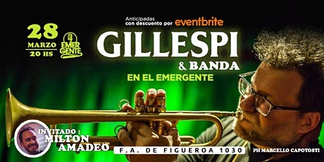 SUSPENDIDO - Gillespi junto a Milton Amadeo en El Emergente Almagro entradas