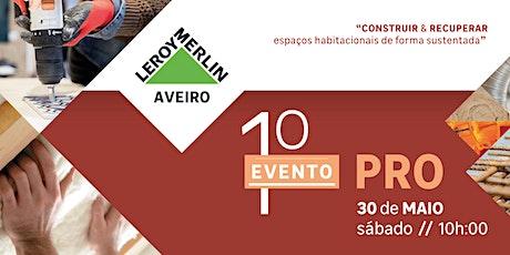 1º Evento PROFISSIONAL Leroy Merlin Aveiro bilhetes