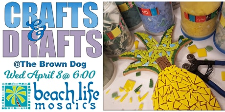 Crafts & Drafts in Palm Coast @ The Brown Dog tickets