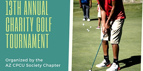 AZ CPCU Society Chapter -13th  Annual Charity Golf Tournament  May 7, 2020 tickets