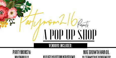 Partymom216 presents A Pop Up Shop tickets