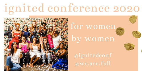 The Ignited Women's Conference 2020  tickets