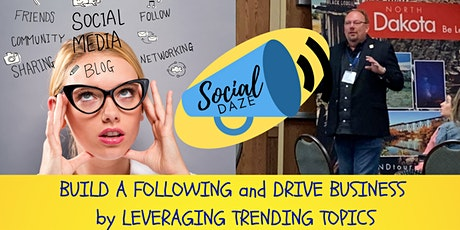 Social Daze - Build A Following And Drive Sales With Trending Topics tickets