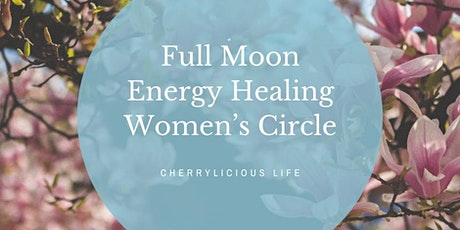 Full Moon - Energy Healing - Women's Circle tickets