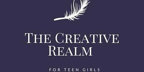 The Creative Realm- A personal development class for teen girls tickets