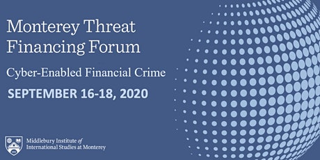 Monterey Threat Financing Forum: Cyber-Enabled Financial Crime tickets