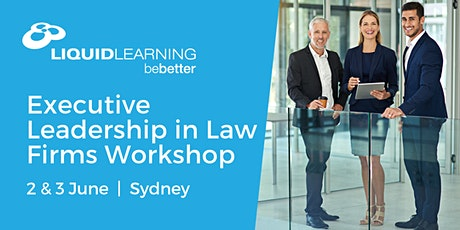 Executive Leadership in Law Firms Workshop Sydney tickets