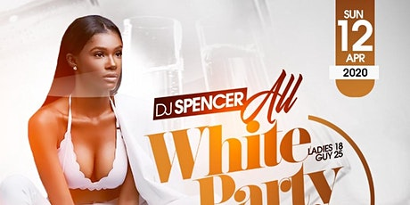 DJ SPENCER ALLWHITE MASSIVE VIP BRITHDAY BANK HOLIDAY SUNDAY 12 APRIL 2020 tickets