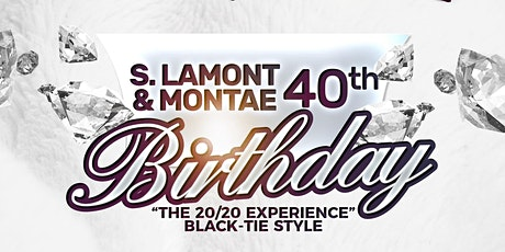 The 20/21 Experience Black Tie Style (S. Lamont & Montae 40th Birthday) tickets