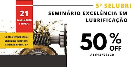 5º SELUBRI - Seminário Excelência em Lubrificação ingressos