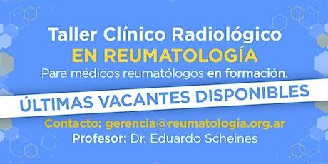 Taller Clínico Radiológico en Reumatología - Ed. Agosto 2020 entradas