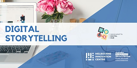 Digital Storytelling for Small Business - Wangaratta Digital Hub tickets