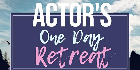 Actors One Day Retreat tickets