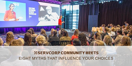 Eight Myths that Influence Your Choices | Servcorp Market Street tickets