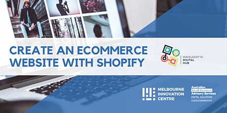 [CANCELLED WORKSHOP] Create an Ecommerce Website with Shopify - Wangaratta Digital Hub tickets