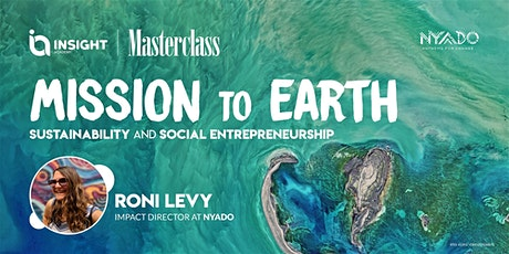 Mission to Earth: Sustainability and Social Entrepreneurship | Masterclass tickets