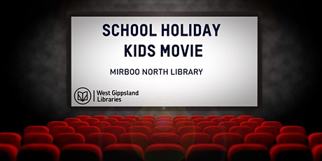 CANCELLED School Holiday Kids Movie tickets