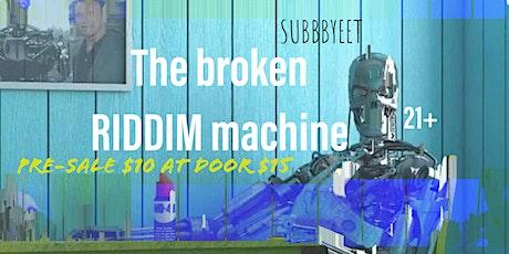 The broken RIDDIM machine tickets