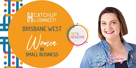 Women in Small Business, Brisbane West Catchup & Connect tickets