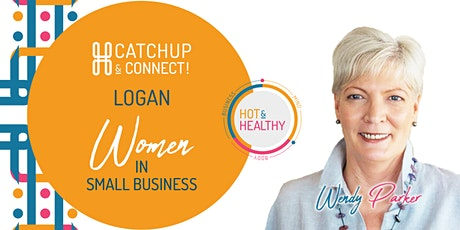 Women in Small Business, Logan Catchup & Connect tickets