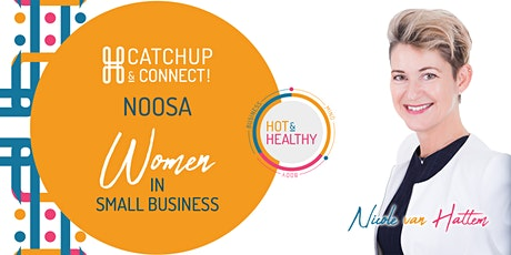 Women in Small Business, Noosa Catchup & Connect tickets