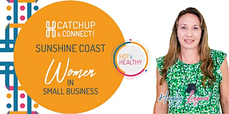 Women in Small Business, Sunshine Coast Catchup & Connect tickets