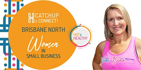 Women in Small Business, Brisbane North Catchup & Connect tickets