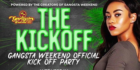 The Kickoff Gangsta Weekend  party Series tickets