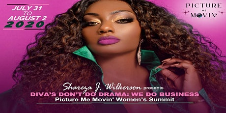 Divas Don't Do Drama We Do Business: PICTURE ME MOVIN' WOMEN'S SUMMIT tickets