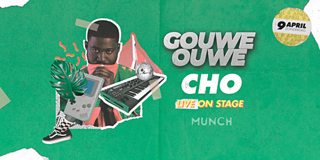 Gouwe Ouwe Invites: Cho Live  @ Munch Rotterdam tickets