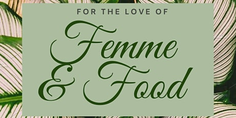 For the Love of Femme & Food :: A Four Course Collaborative Fem-Chef Dinner tickets