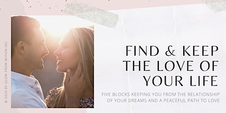 Find and Keep the Love of Your Life by Glow from Within tickets