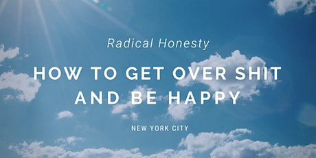 Radical Honesty® Weekend Workshop in New York City. tickets