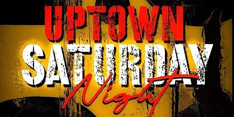 Uptown Saturday Night.. Showtime 11:45pm. Hosted by Demakco tickets
