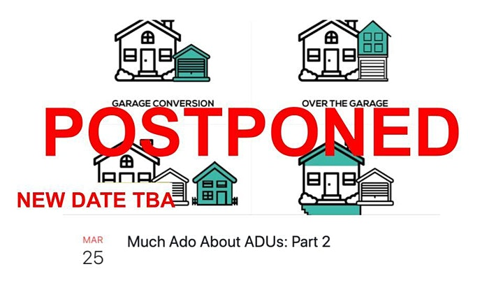 POSTPONED: Much Ado About ADUs: Part 2 image