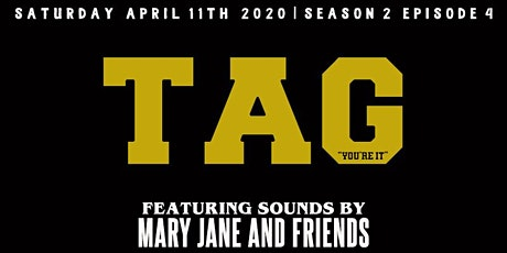 TAG April Celebration with Mary Jane and friends tickets