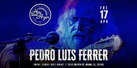 Pedro Luis Ferrer en Hoy Como Ayer/ Noche de Lujo tickets