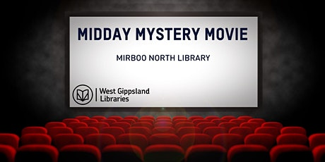 CANCELLED Midday Mystery Movie tickets